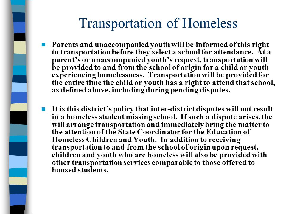 Transportation of Homeless Parents and unaccompanied youth will be informed of this right to transportation before they select a school for attendance.