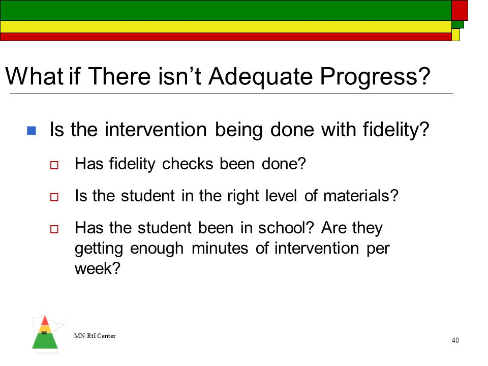 MN RtI Center 40 What if There isn't Adequate Progress.