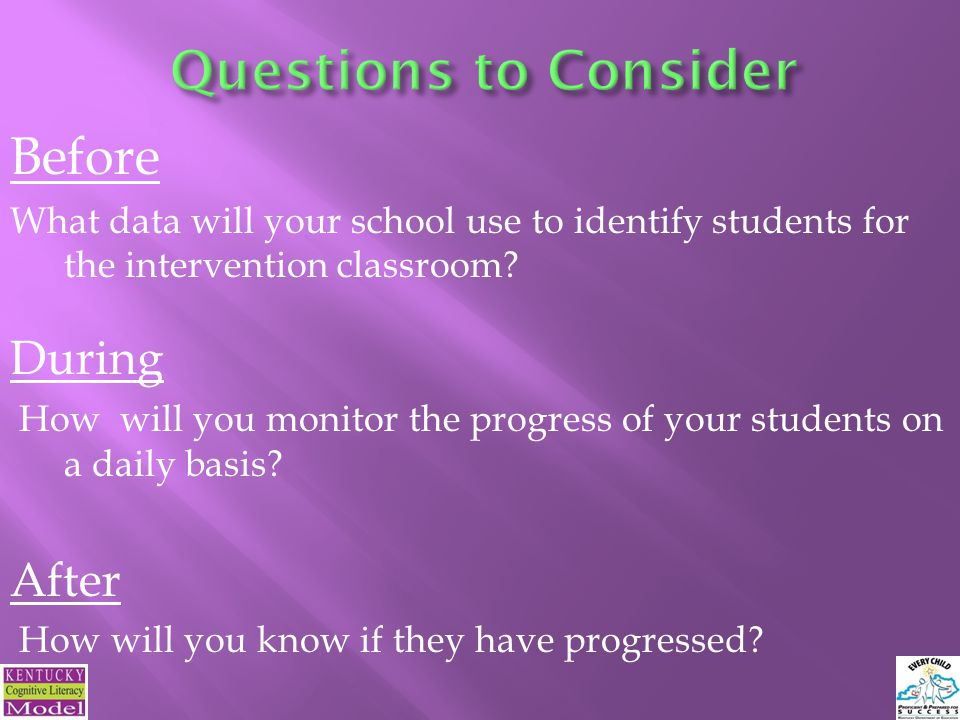Before What data will your school use to identify students for the intervention classroom.
