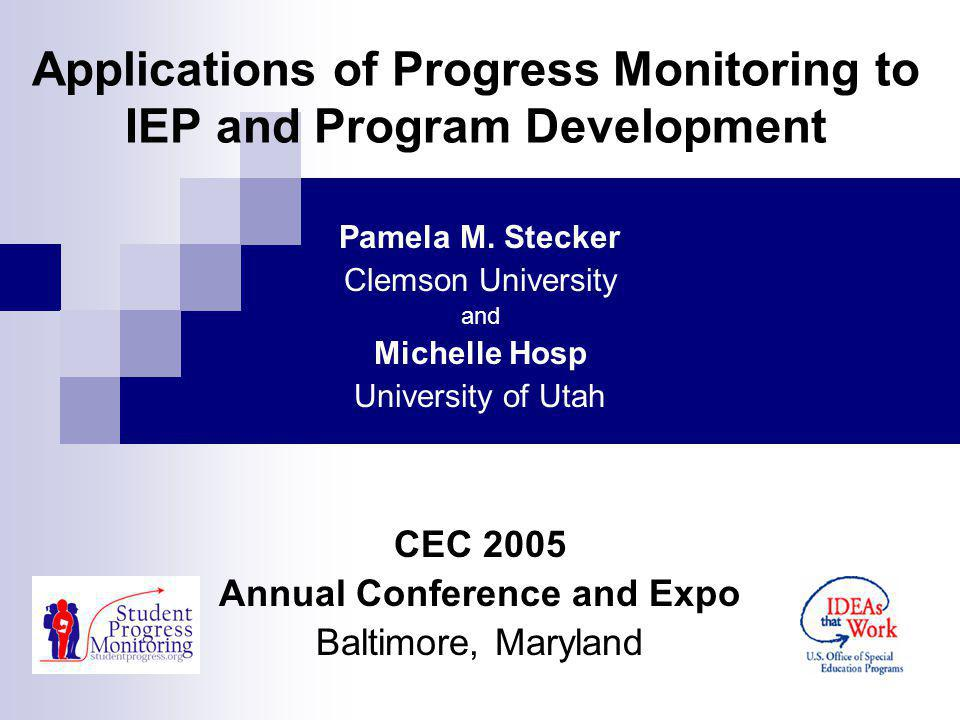Applications of Progress Monitoring to IEP and Program Development Pamela M.