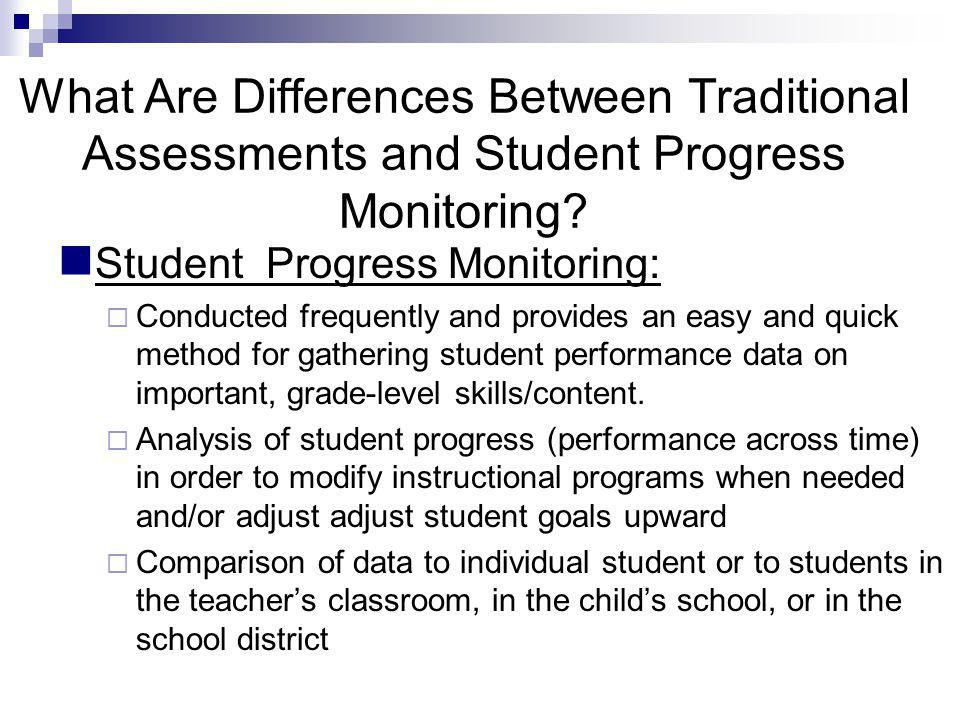What Are Differences Between Traditional Assessments and Student Progress Monitoring.
