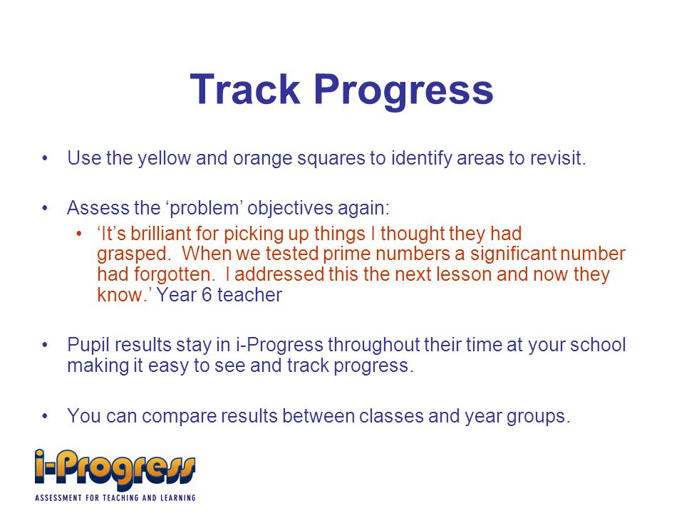 Track Progress Use the yellow and orange squares to identify areas to revisit.