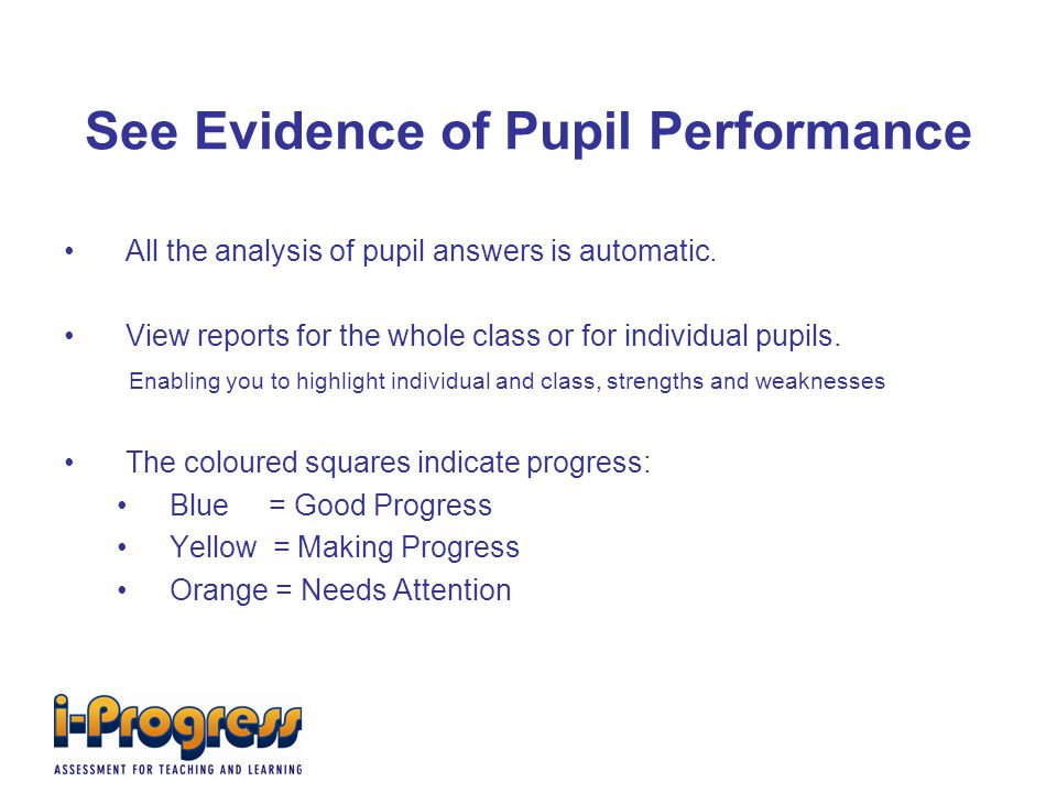 See Evidence of Pupil Performance All the analysis of pupil answers is automatic.