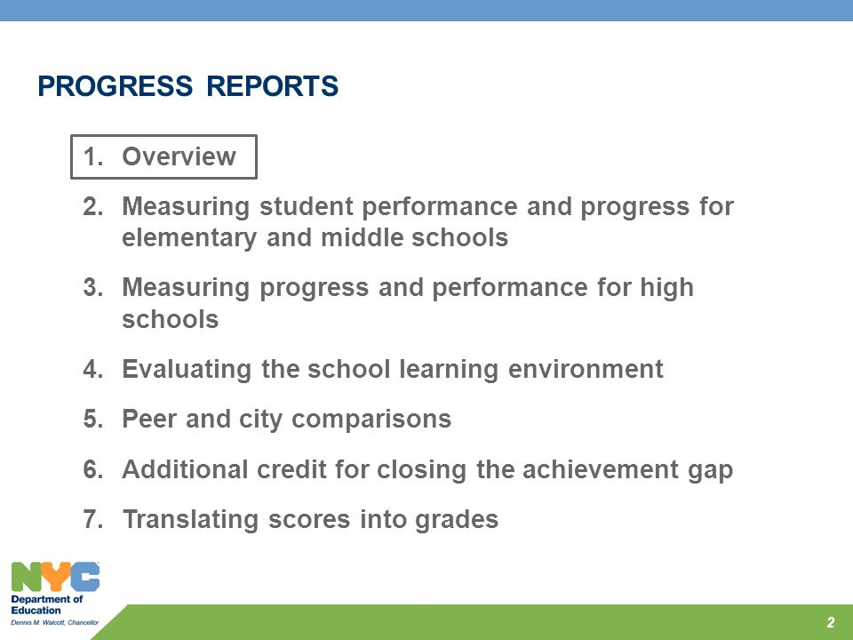 2 PROGRESS REPORTS 1.Overview 2.Measuring student performance and progress for elementary and middle schools 3.Measuring progress and performance for