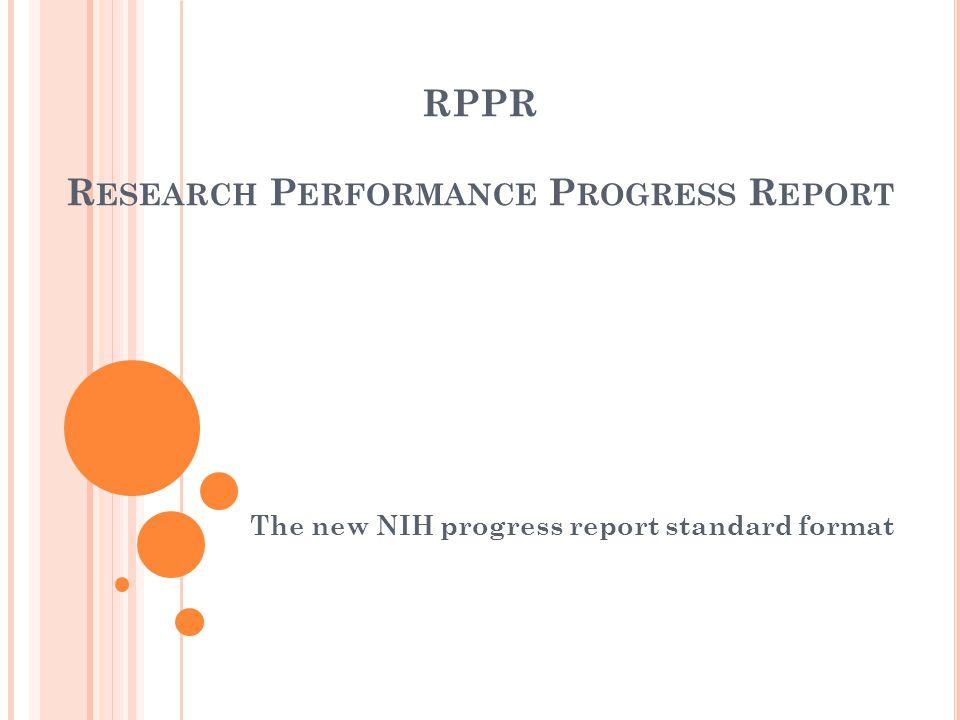 RPPR R ESEARCH P ERFORMANCE P ROGRESS R EPORT The new NIH progress report standard format