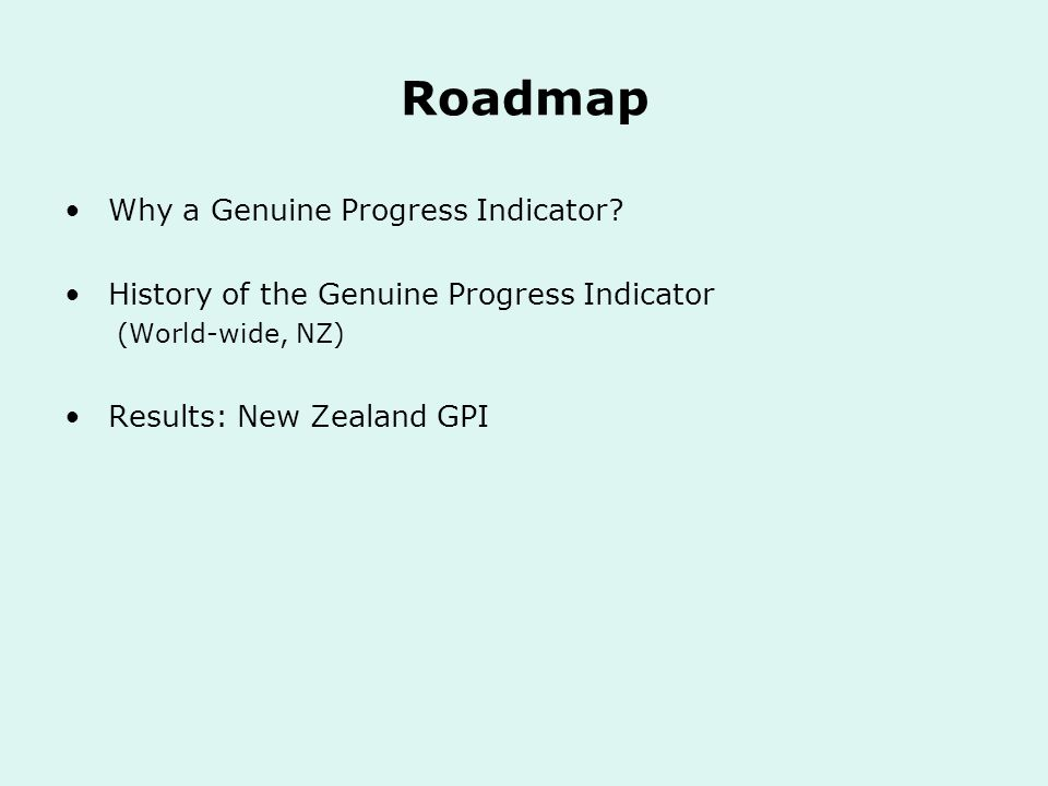 Roadmap Why a Genuine Progress Indicator.