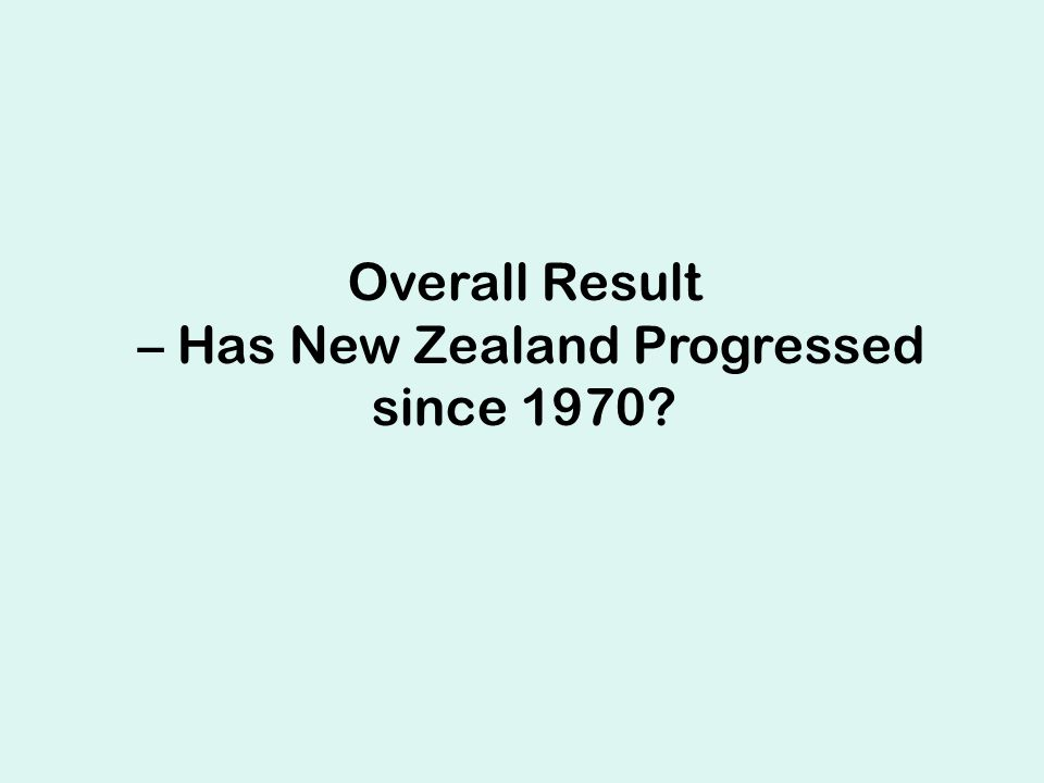 Overall Result – Has New Zealand Progressed since 1970