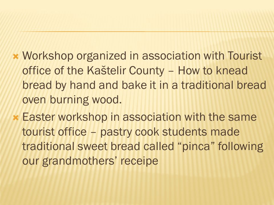  Workshop organized in association with Tourist office of the Kaštelir County – How to knead bread by hand and bake it in a traditional bread oven bu