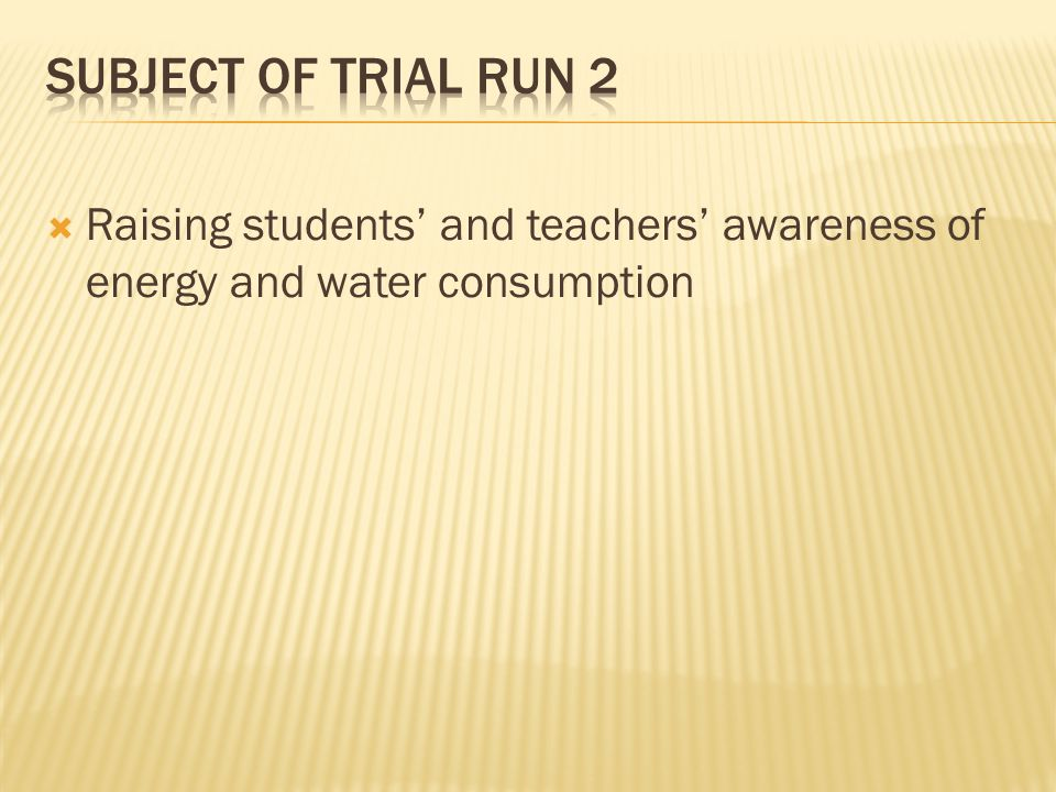  Raising students' and teachers' awareness of energy and water consumption