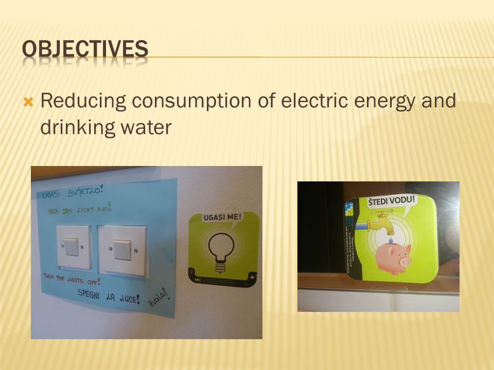  Reducing consumption of electric energy and drinking water