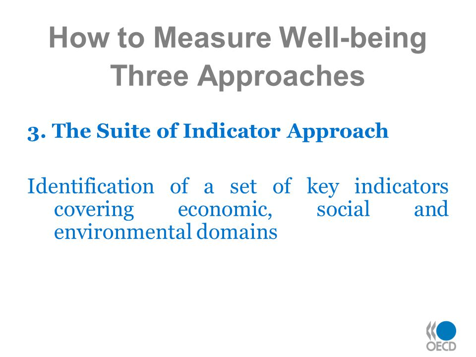 How to Measure Well-being Three Approaches 3.