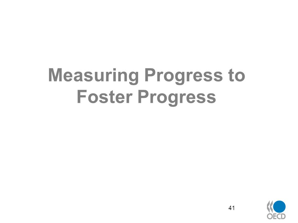 Measuring Progress to Foster Progress 41