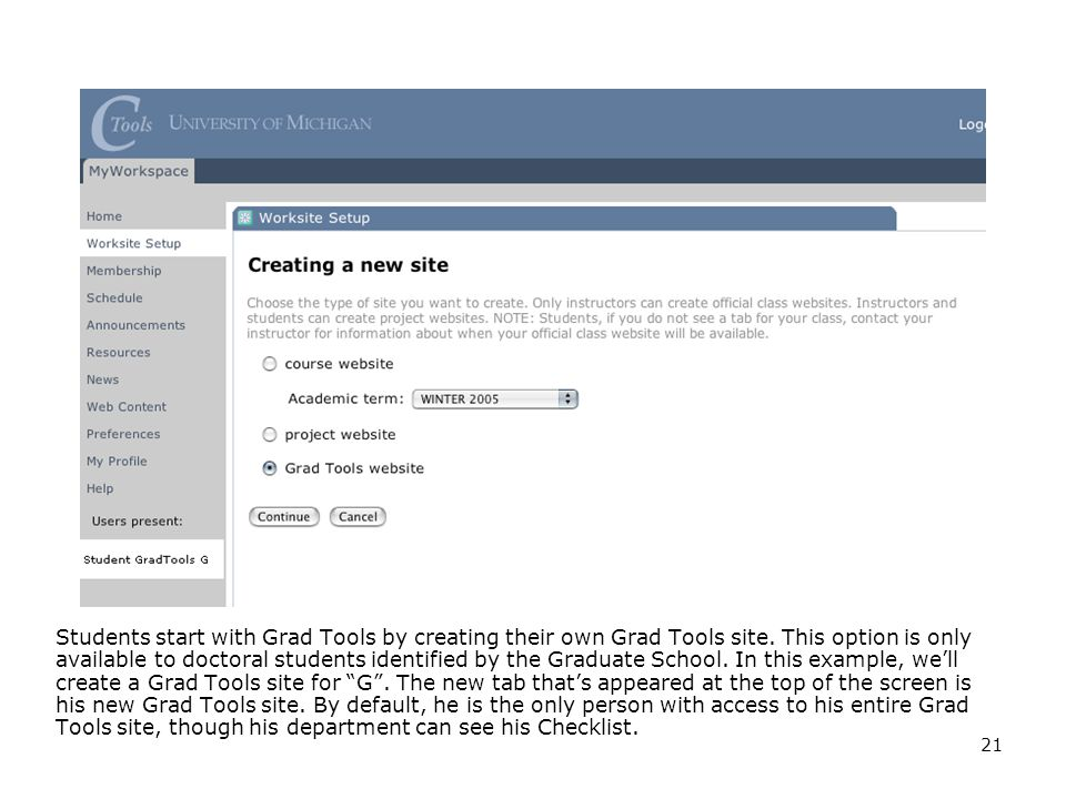 21 Students start with Grad Tools by creating their own Grad Tools site.
