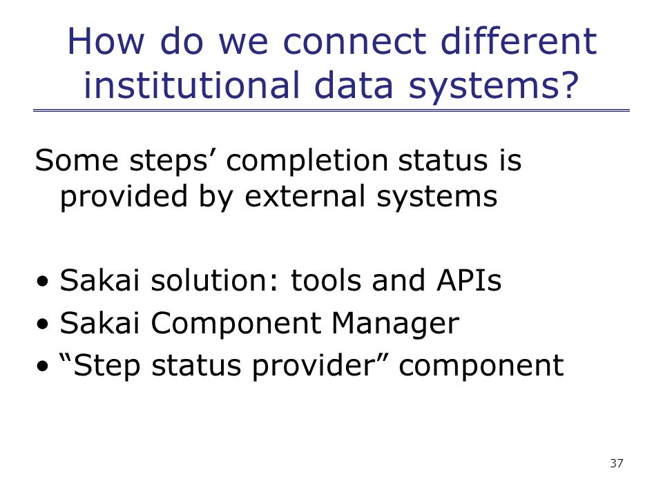 37 How do we connect different institutional data systems.