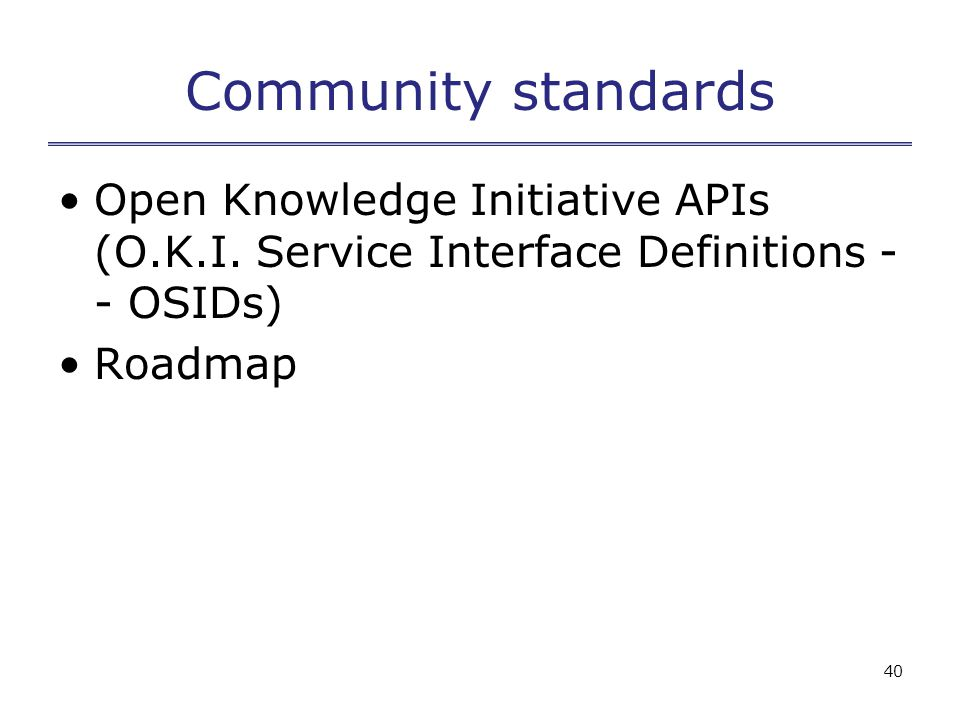40 Community standards Open Knowledge Initiative APIs (O.K.I.