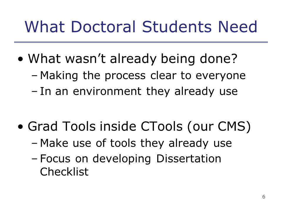 6 What Doctoral Students Need What wasn't already being done.