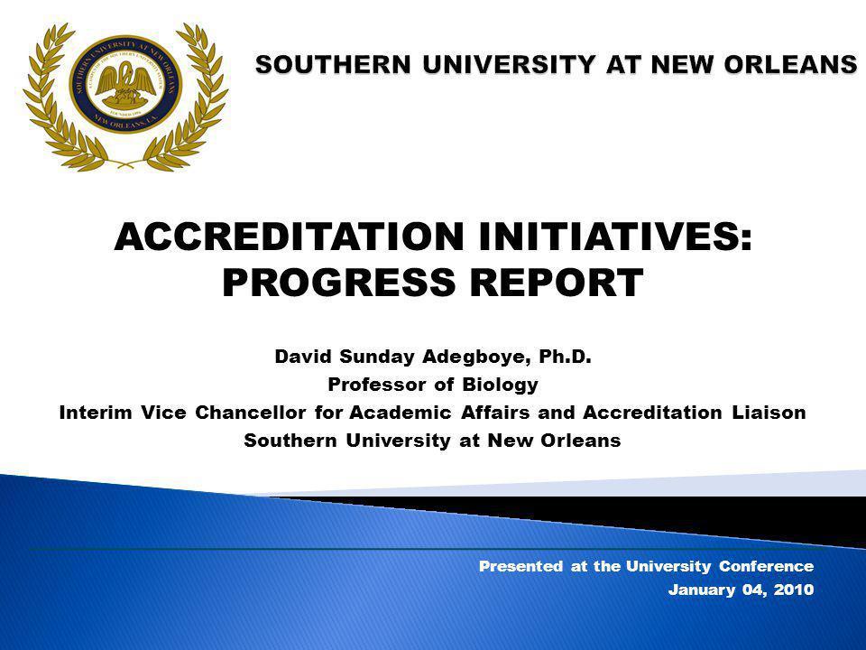 ACCREDITATION INITIATIVES: PROGRESS REPORT David Sunday Adegboye, Ph.D.