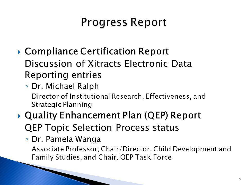  Compliance Certification Report Discussion of Xitracts Electronic Data Reporting entries ◦ Dr.