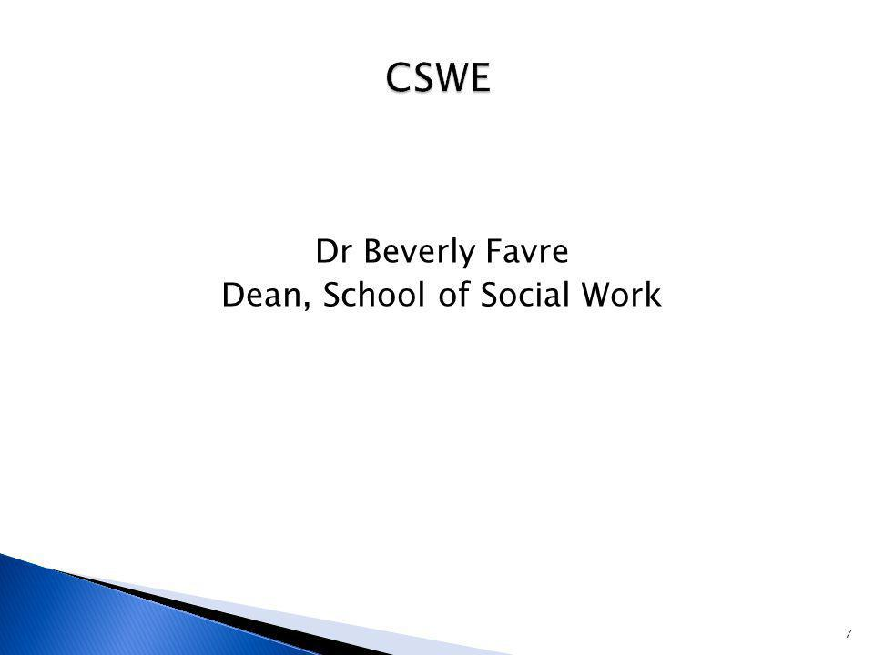 Dr Beverly Favre Dean, School of Social Work 7