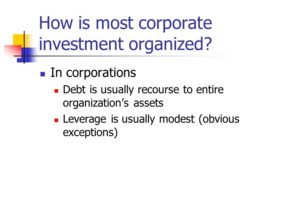 How is most corporate investment organized.