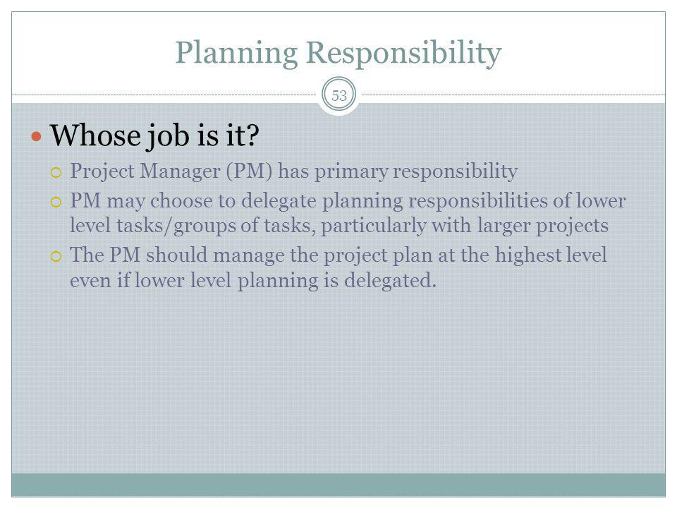Planning Responsibility Whose job is it.