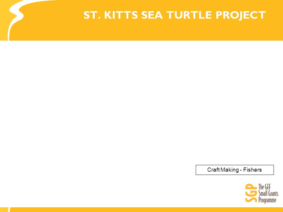 ST. KITTS SEA TURTLE PROJECT Craft Making - Fishers