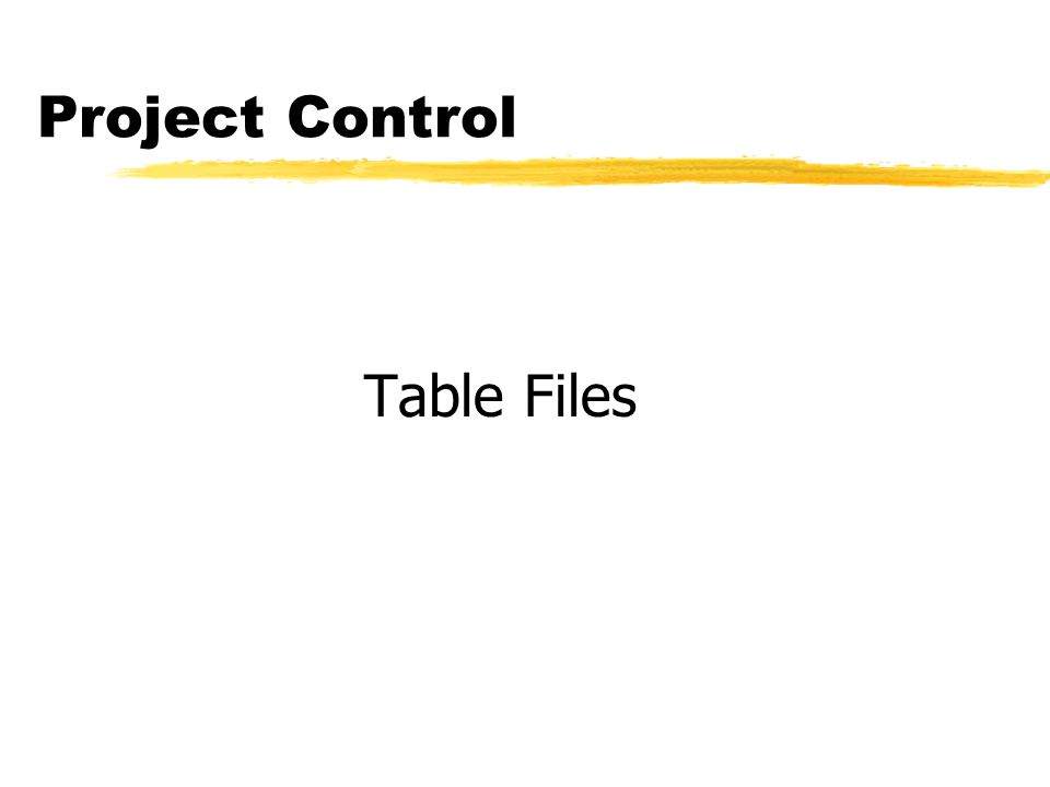 Project Control Table Files