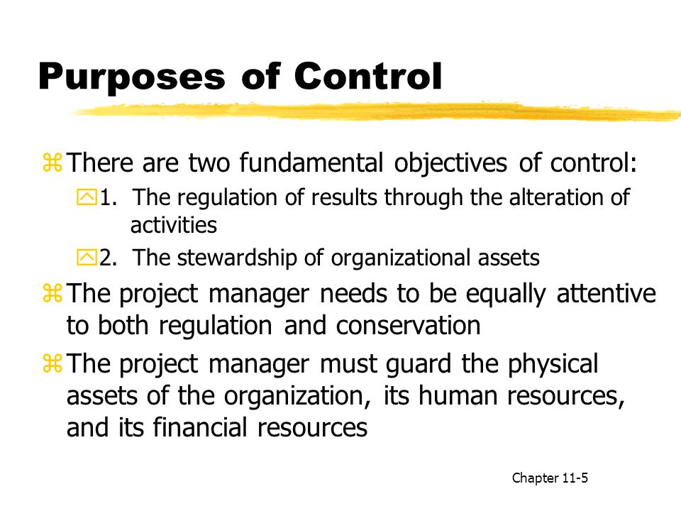 Purposes of Control zThere are two fundamental objectives of control: y1.