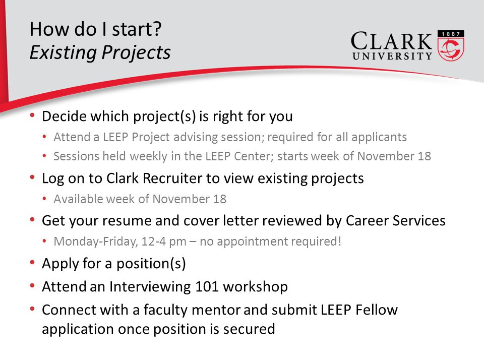How do I start? Existing Projects Decide which project(s) is right for you Attend a LEEP Project advising session; required for all applicants Session