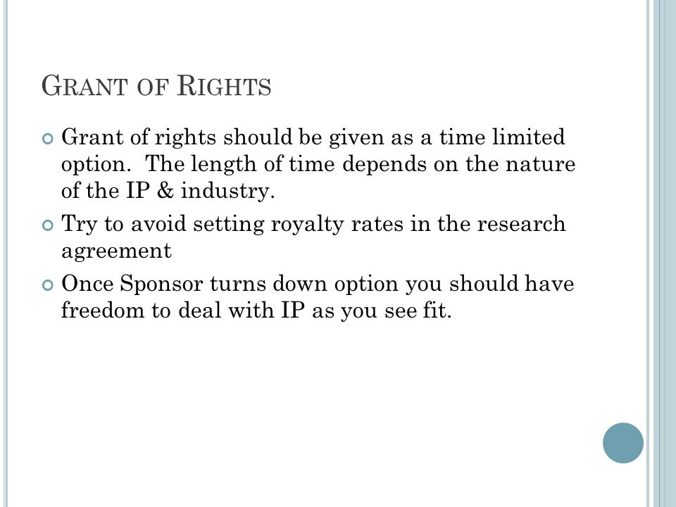 G RANT OF R IGHTS Grant of rights should be given as a time limited option.