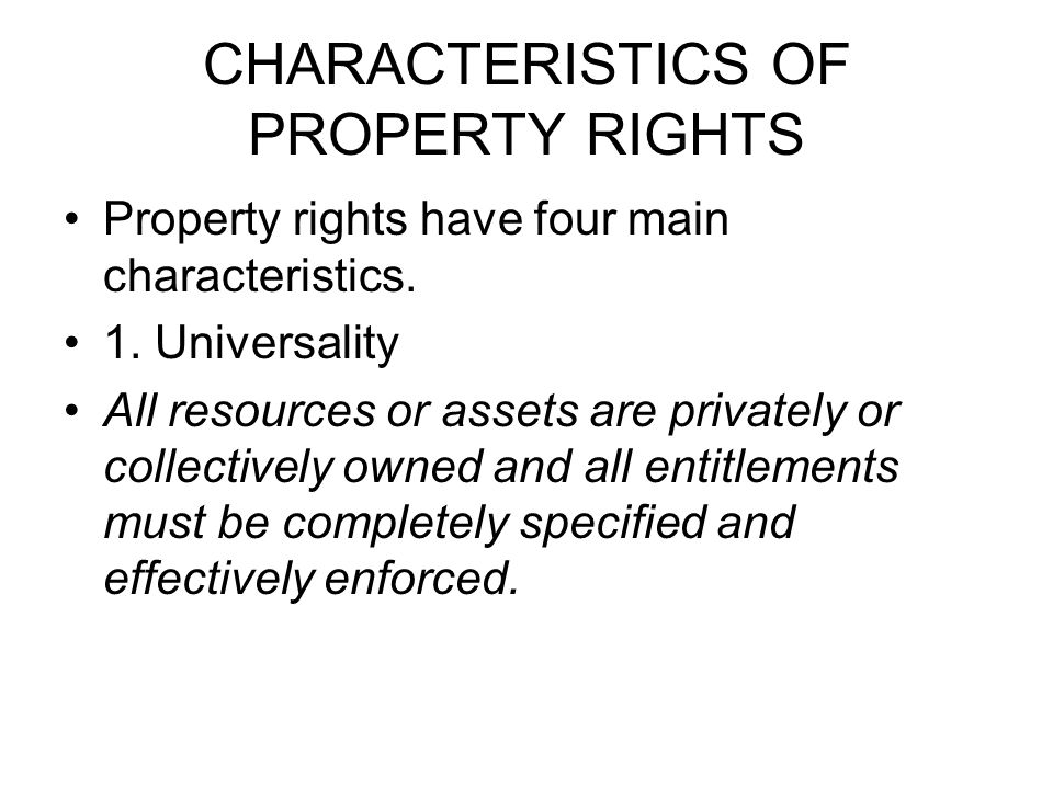 CHARACTERISTICS OF PROPERTY RIGHTS 2.