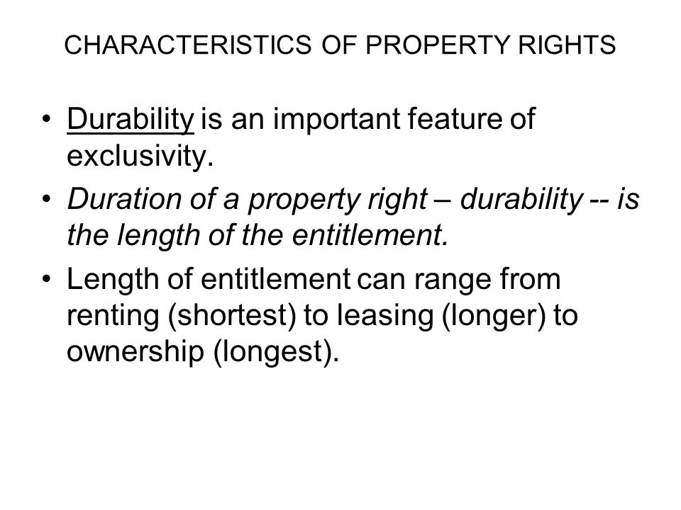 CHARACTERISTICS OF PROPERTY RIGHTS 3.