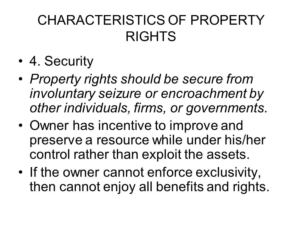 CHARACTERISTICS OF PROPERTY RIGHTS 4.
