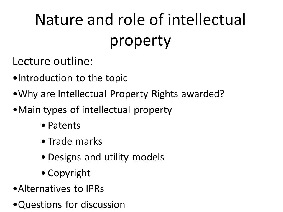Other IPRs Designs and utility models - Section 2.5 discusses these - Next table illustrates use of designs Copyright (see section 2.6) – Copyright, and specifically the file sharing issue, may be a key issue for students – Hence, could be that copyright issues is developed in separate lecture and/or as an assignment (some readings for students at end of lecture outline)