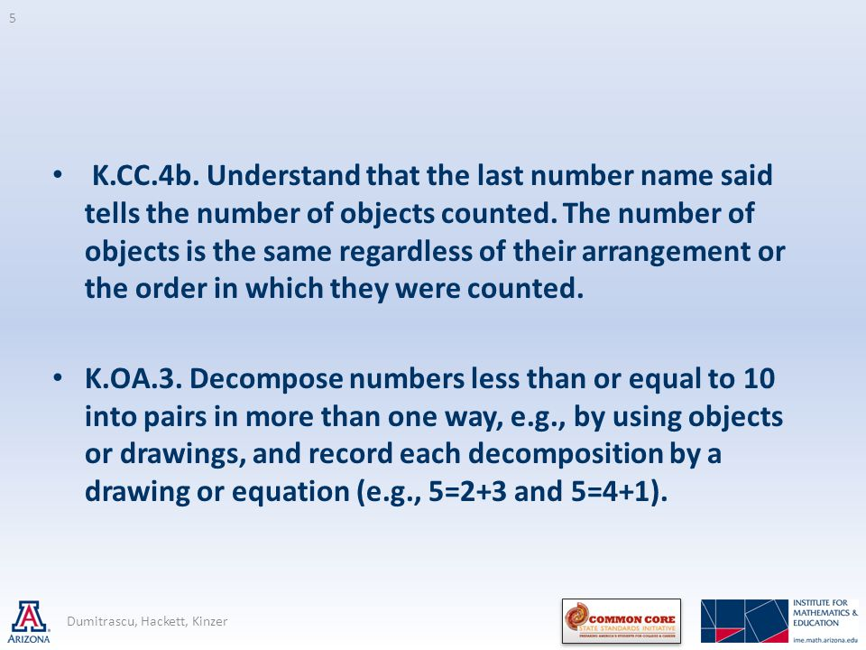 K.CC.4b.Understand that the last number name said tells the number of objects counted.