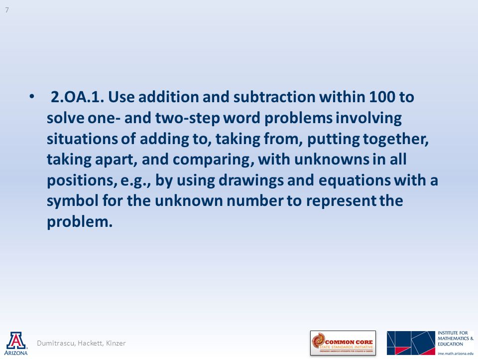 2.OA.1. Use addition and subtraction within 100 to solve one- and two-step word problems involving situations of adding to, taking from, putting toget