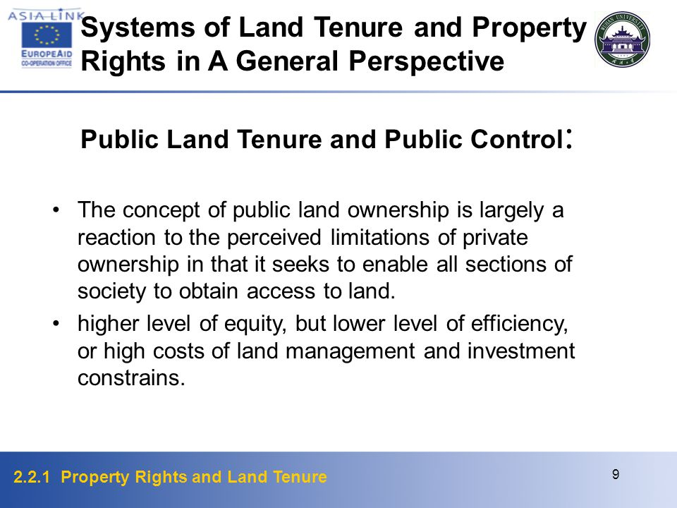 2.2.1 Property Rights and Land Tenure 9 Public Land Tenure and Public Control : The concept of public land ownership is largely a reaction to the perceived limitations of private ownership in that it seeks to enable all sections of society to obtain access to land.