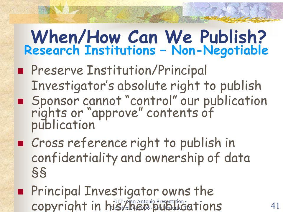UT - San Antonio Presentation - October 26, 2006 - San Antonio, TX 41 When/How Can We Publish.