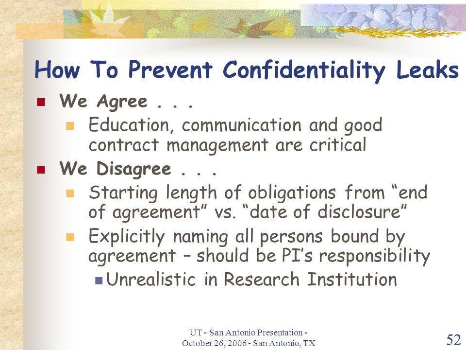 UT - San Antonio Presentation - October 26, 2006 - San Antonio, TX 52 How To Prevent Confidentiality Leaks We Agree...