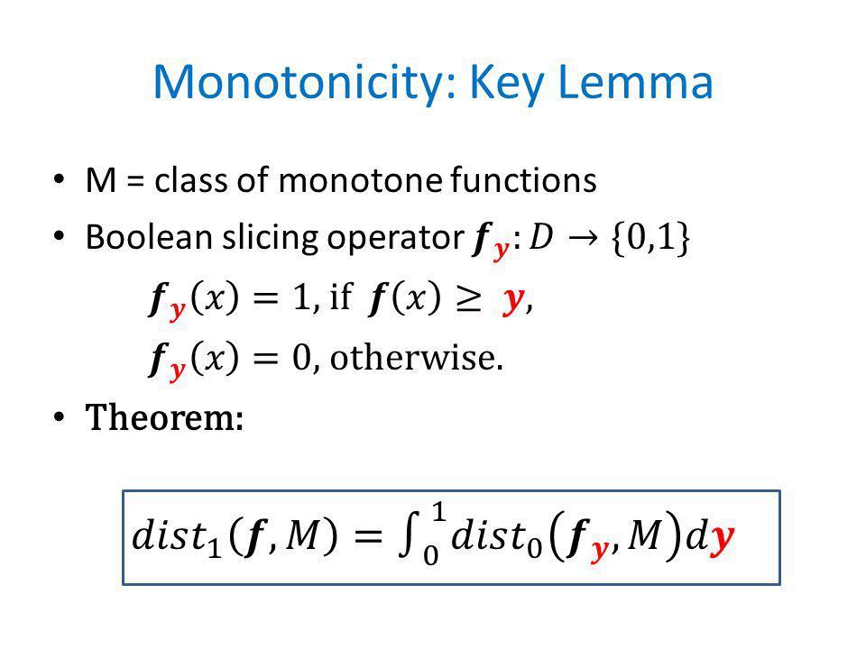 Monotonicity: Key Lemma