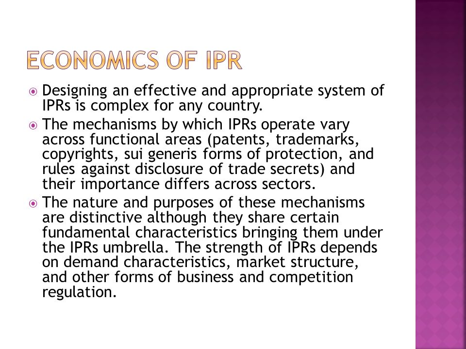  Designing an effective and appropriate system of IPRs is complex for any country.