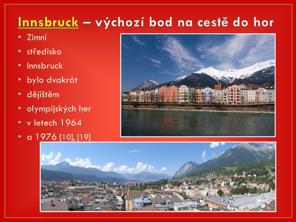 Zimní středisko Innsbruck bylo dvakrát dějištěm olympijských her v letech 1964 a 1976 [10], [19]