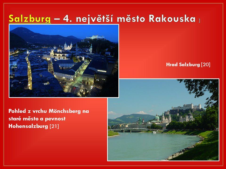 Hrad Salzburg [20] Pohled z vrchu Mönchsberg na staré město a pevnost Hohensalzburg [21]