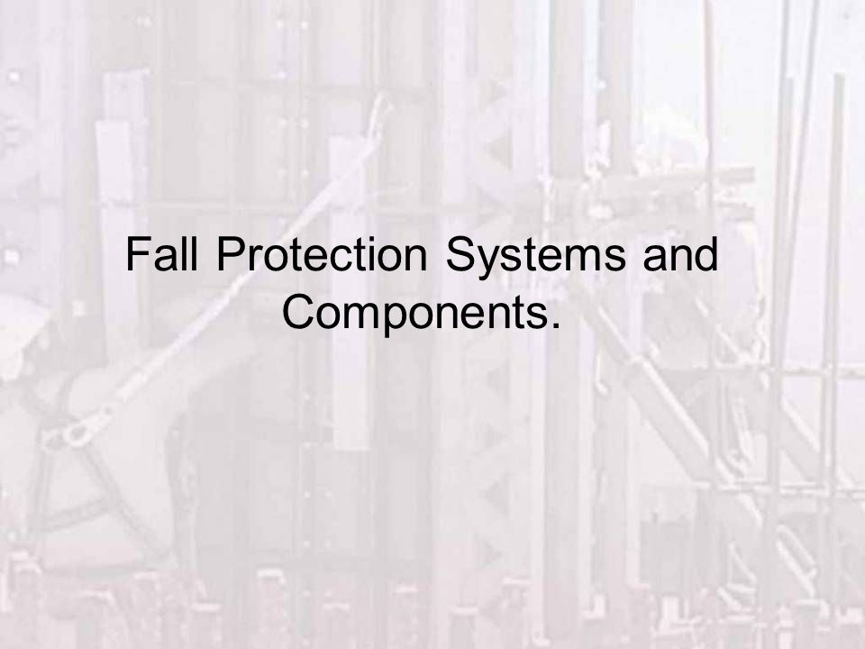 Fall Protection Systems and Components.