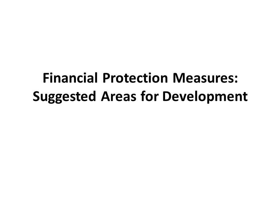 Financial Protection Measures: Suggested Areas for Development