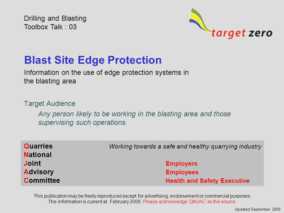 Blast site edge protection 1 : Introduction Lives have been lost in the past through falls from quarry faces.