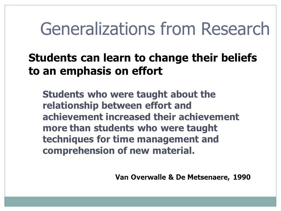 Generalizations from Research  Not all students realize the importance of believing in effort.