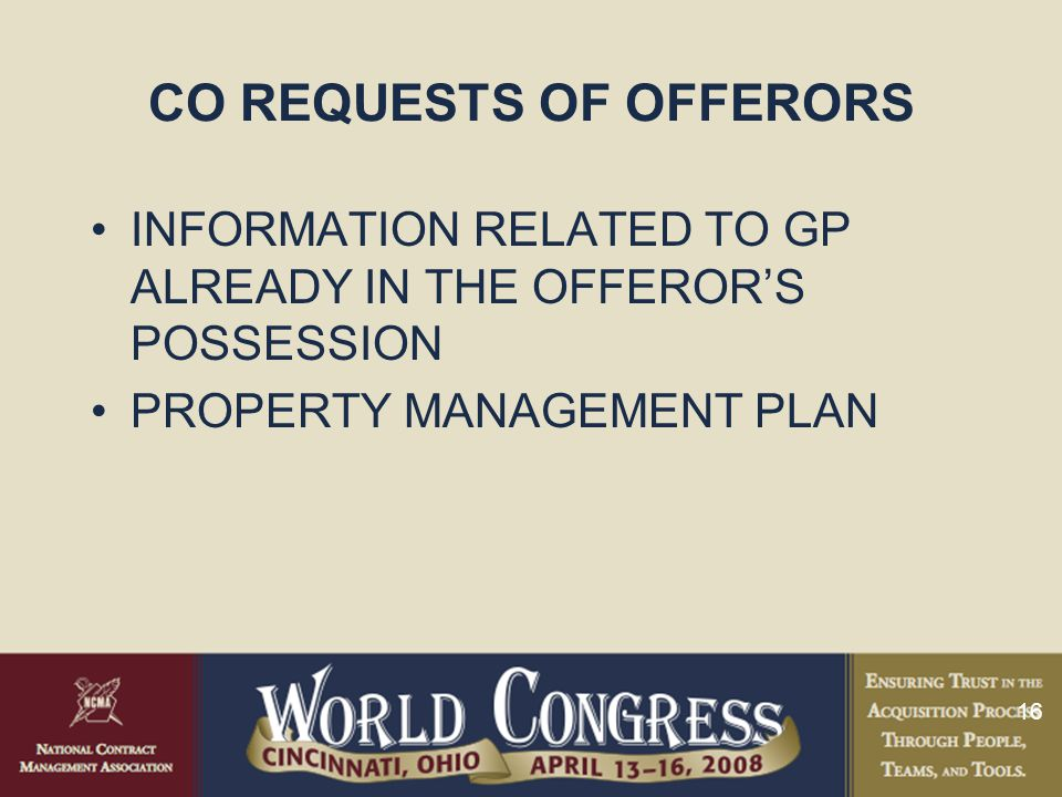 16 CO REQUESTS OF OFFERORS INFORMATION RELATED TO GP ALREADY IN THE OFFEROR'S POSSESSION PROPERTY MANAGEMENT PLAN
