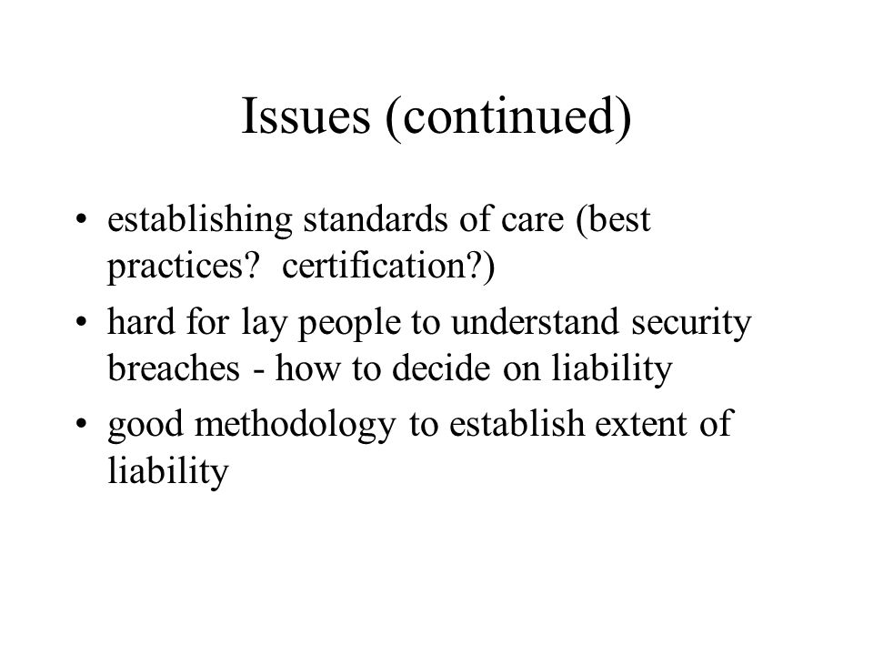Issues (continued) establishing standards of care (best practices.