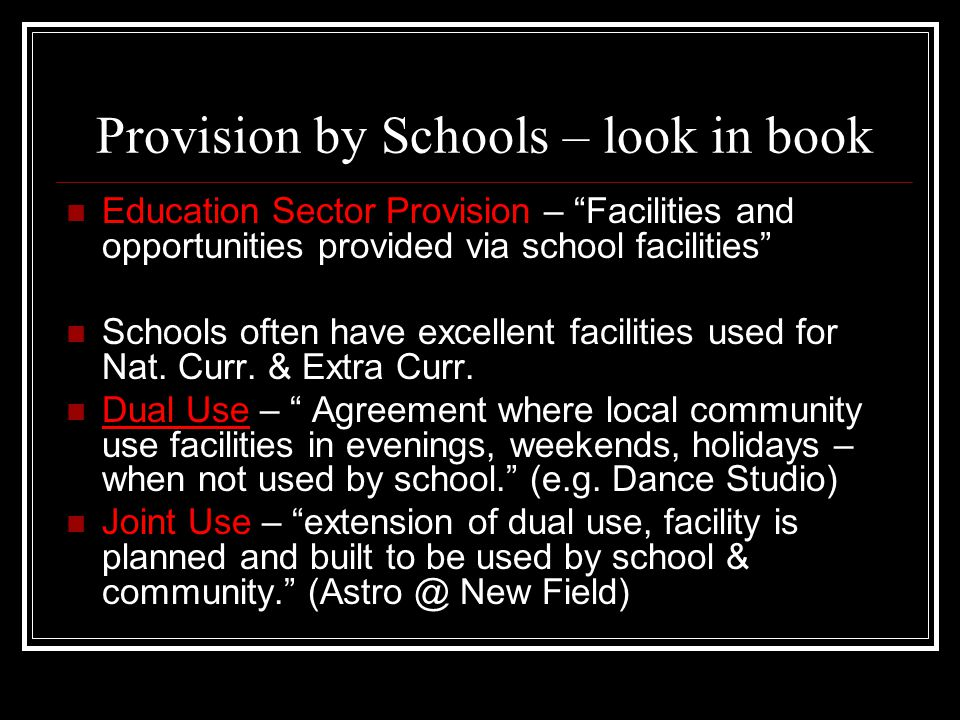 Characteristics of Public Sector Building, maintenance from taxation & Lottery Non-Profit Sport/Leisure development plan by Local Authority, particularly encouraging target groups Community pays for entrance / use Subsidised payment for less well-off Management policies set by LA for good of community Day-to-day running maybe by private sector Methods of Provision also include Dual & Joint use